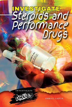 Investigate Steroids and Performance Enhancing Drugs